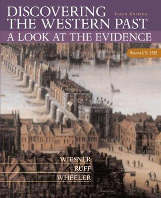 Discovering the Western Past: Volume I: Discovering the Western Past To 1789