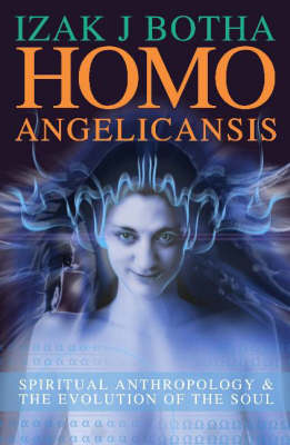 Homo Angelicansis: Spiritual Anthropology and the Evolution of the Soul