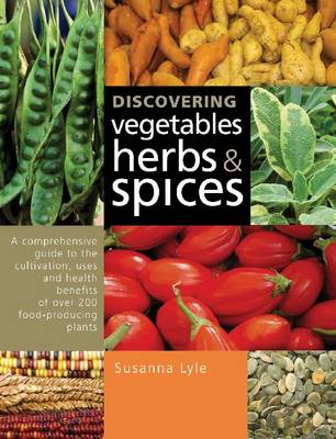 Discovering Vegetables, Herbs and Spices