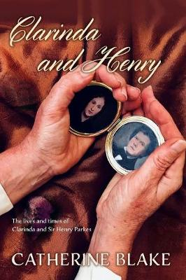Clarinda and Henry: The Lives and Times of Clarinda and Sir Henry Parkes