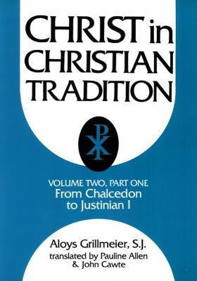 Christ in Christian Tradition, Volume Two: Part One