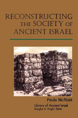 Reconstructing the Society of Ancient Israel P