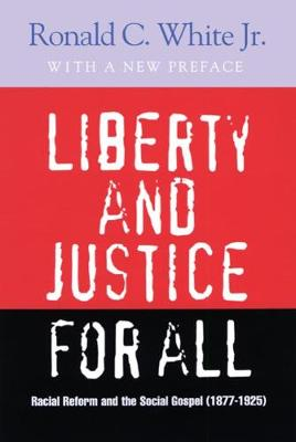 Liberty and Justice for All: Racial Reform and the Social Gospel (1877-1925)