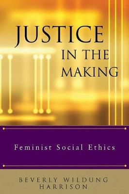 Justice in the Making: Feminist Social Ethics