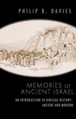 Memories of Ancient Israel: An Introduction to Biblical History--Ancient and Modern