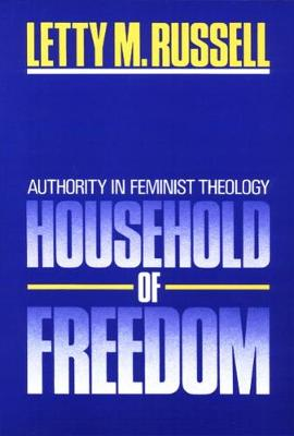 Household of Freedom: Authority in Feminist Theology
