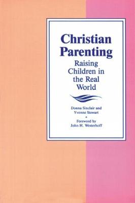 Christian Parenting: Raising Children in the Real World
