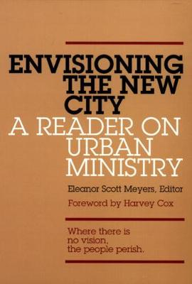 Envisioning the New City: A Reader on Urban Ministry