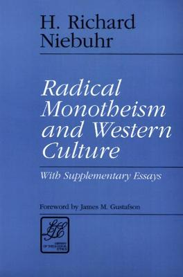 Radical Monotheism and Western Culture: With Supplementary Essays