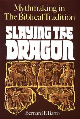 Slaying the Dragon: Mythmaking in the Biblical Tradition