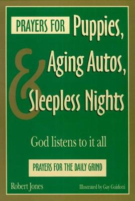 Prayers for Puppies, Aging Autos, and Sleepless Nights: God Listens to It All