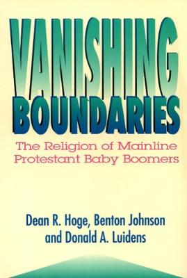Vanishing Boundaries: The Religion of Mainline Protestant Baby Boomers