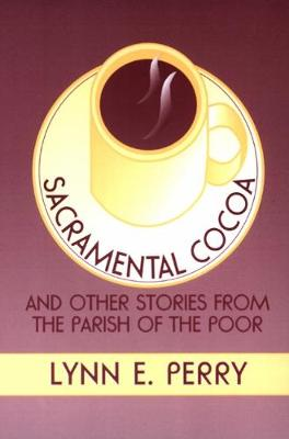 Sacramental Cocoa: And Other Stories from the Parish of the Poor