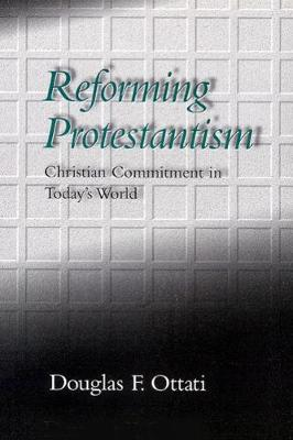 Reforming Protestantism: Christian Commitment in Today's World