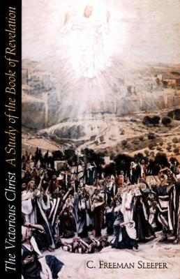 The Victorious Christ: A Study of the Book of Revelation