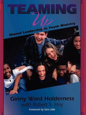 Teaming Up: Shared Leadership in Youth Ministry
