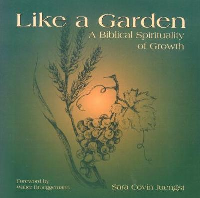Like a Garden: A Biblical Spirituality of Growth