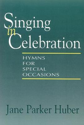 Singing in Celebration: Hymns for Special Occasions