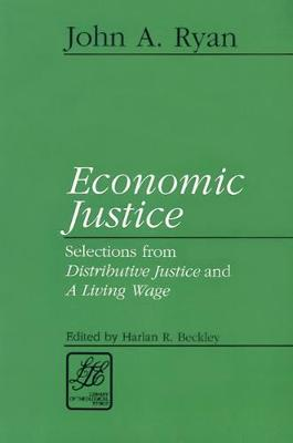 Economic Justice: Selections from Distributive Justice and a Living Wage