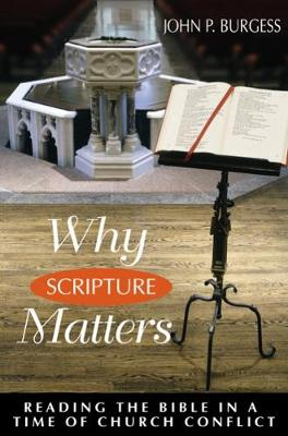 Why Scripture Matters: Reading the Bible in a Time of Church Conflict