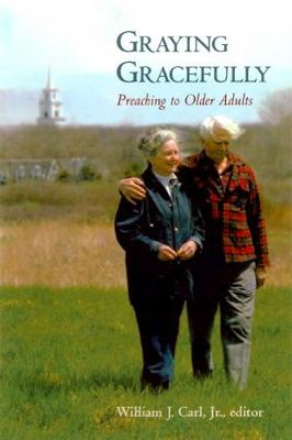 Graying Gracefully: Preaching to Older Adults