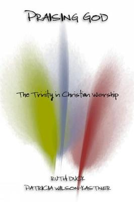 Praising God: The Trinity in Christian Worship