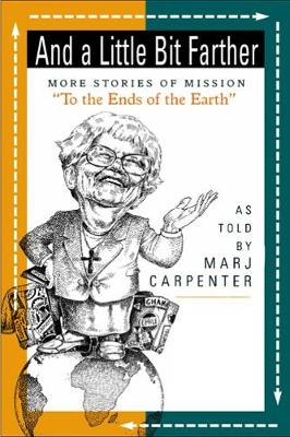 And a Little Bit Farther: More Stories of Mission