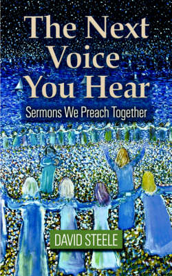 The Next Voice You Hear: Sermons We Preach Together