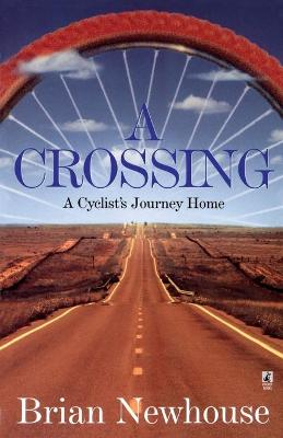 A Crossing: A Cyclist's Journey Home