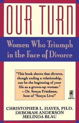 Our Turn: Women Who Truimph in the Face of Divorce