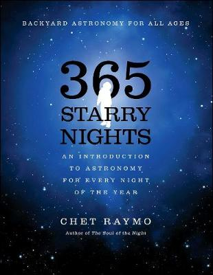 Three Hundred and Sixty Five Starry Nights: An Introduction to Astronomy for Every Night of the Year