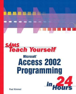 Sams Teach Yourself Microsoft Access 2002 Programming in 24 Hours