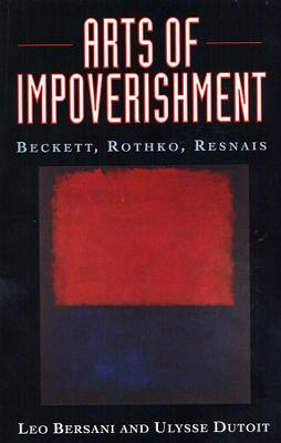 Arts of Impoverishment: Beckett, Rothko, Resnais