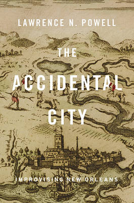 The Accidental City: Improvising New Orleans