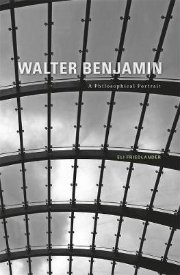 Walter Benjamin: A Philosophical Portrait