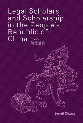 Legal Scholars and Scholarship in the People's Republic of China: The First Generation, 1949-1992