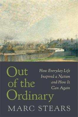 Out of the Ordinary: How Everyday Life Inspired a Nation and How It Can Again