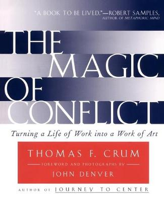 The Magic of Conflict: Turning a Life of Work into a Work of Art