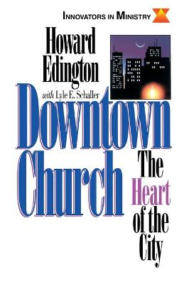 Downtown Church: The Heart of the City