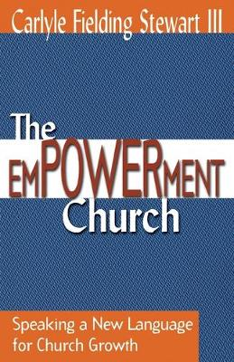 Empowerment Church: Speaking a New Language for Church Growth / Carlyle Fielding Stewart, III.
