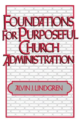 Foundations for Purposeful Church Administration