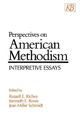 Perspectives on American Methodism: Interpretive Essays