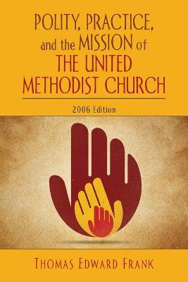 Polity, Practice and the Mission of the United Methodist Church: 2006