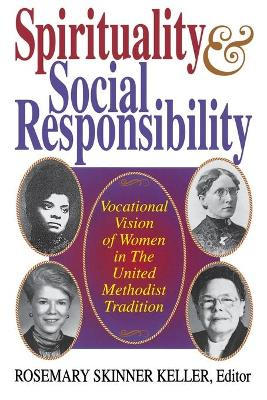 Spirituality and Social Responsibility: Vocational Vision of Women in the United Methodist Tradition