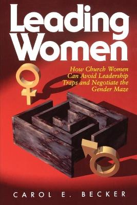 How Church Women Can Avoid the Leadership Traps and Negotiate the Gender Maze