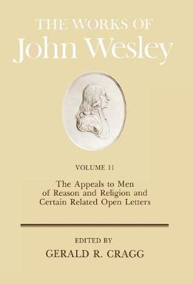 The Works: v. 11: The Appeals to Men of Reason and Religion and Certain Open Letters