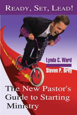 Ready, Set, Lead: The New Pastor's Guide to Starting Ministry