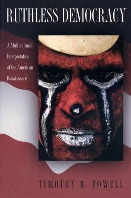 Ruthless Democracy: A Multicultural Interpretation of the American Renaissance