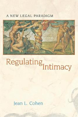 Regulating Intimacy: A New Legal Paradigm