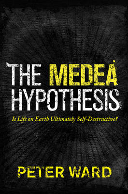 The Medea Hypothesis: Is Life on Earth Ultimately Self-Destructive?